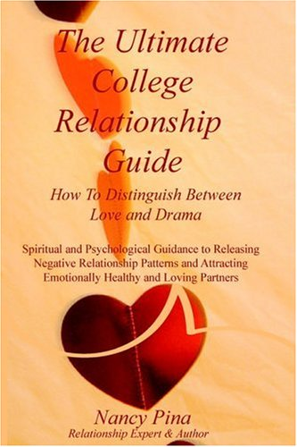 Read Online The Ultimate College Relationship Guide: How To Distinguish Between Love and Drama pdf