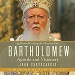 Bartholomew: Apostle and Visionary | John Chryssavgis