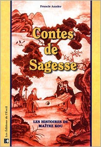 Livres Contes de Sagesse. Les histoires de Maître Kou pdf, epub