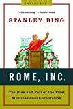 img - for Rome, Inc.: The Rise and Fall of the First Multinational Corporation (Enterprise) by Stanley Bing (2007-02-17) book / textbook / text book