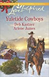 Yuletide Cowboys: A Fresh-Start Family Romance (Love Inspired Yuletide Cowboys)