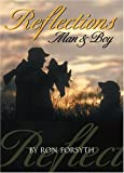 Reflections, Man and Boy, Ron Forsyth, 0892726261