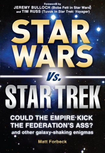 Big draw Wars vs. Star Trek: Could the Empire kick the Federation's ass? And other galaxy-shaking enigmas