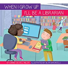 I'll Be a Librarian (When I Grow Up)
