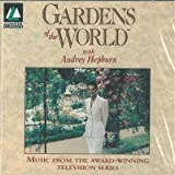 Gardens of the World with Audrey Hepburn: Music from the Award Winning Television Series