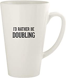 I'd Rather Be DOUBLING - 17oz Ceramic Latte Coffee Mug Cup, White