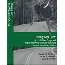 Driving With Care: Alcohol, Other Drugs, and Impai: The Participant's Workbook, Level II Therapy
