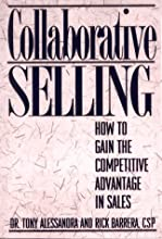 Collaborative Selling: How to Gain the Competitive Advantage in Sales