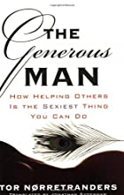 The Generous Man: How Helping Others is the Sexiest Thing You Can Do