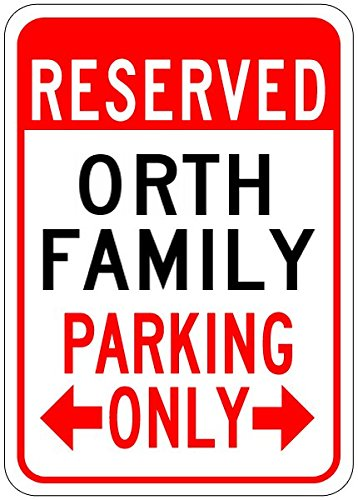 ORTH FAMILY Parking Sign - Aluminum Personalized Parking Sign - 10 x 14 Inches