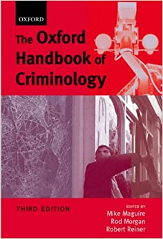 The Oxford Handbook of Criminology, 3rd Ed.