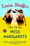 The Three Miss Margarets: A Novel (Ballantine Reader's Circle)