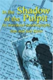 In the Shadow of the Pulpit, Joel Klein and Ann Klein, 0595206964