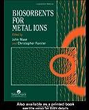 Biosorbents for Metal Ions, , 0748404317