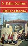 Front cover for the book High Albania by M. E. Durham
