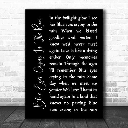 Blue Eyes Crying in The Rain Black Script Song Lyric Quote Music Poster Gift Present Art Print