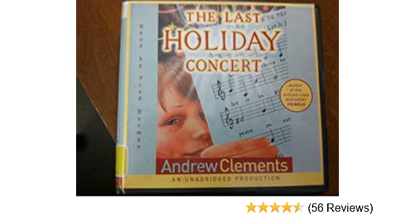 The Last Holiday Concert Unabridged Andrew Clements Fred Berman