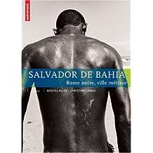 SALVADOR DE BAHIA : ROME NOIRE VILLE MÉTISSE