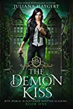 The Demon Kiss (Rite World: Blackthorn Hunters Academy Book 1)