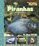 Piranhas and Other Fish, Mary Knudson Schulte, 0516249320