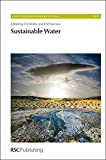 Sustainable Water: RSC (Issues in Environmental Science and Technology)