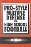 Pro-Style Multiple Defense for High School Football, Al Black, 1890450057