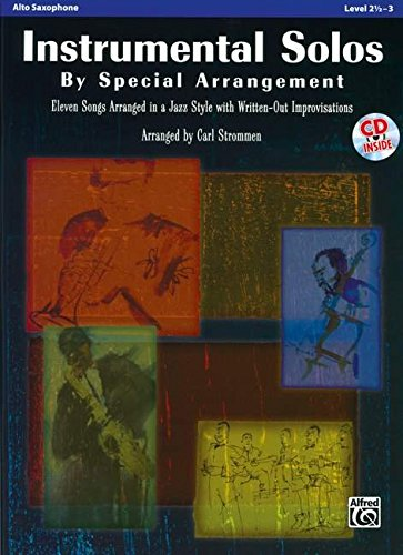 - Instrumental Solos by Special Arrangement (11 Songs Arranged in Jazz Styles with Written-Out Improvisations): Alto Saxophone, Book & CD