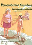 img - for Remembering Grandma / Recordando a Abuela (English and Spanish Edition) book / textbook / text book