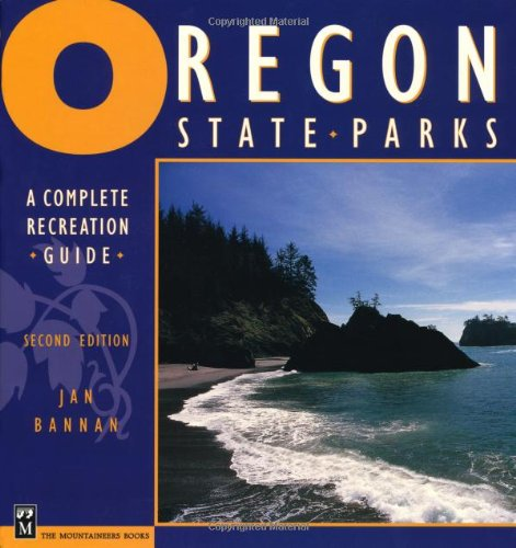 (Oregon State Parks: A Complete Recreation Guide)