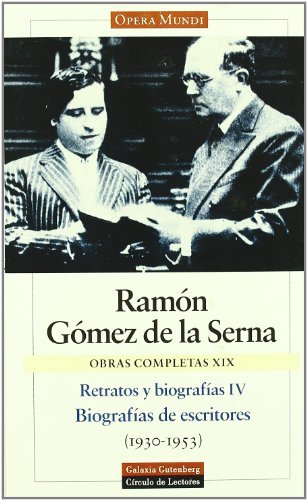 Descargar Libro Retratos Y Biografías Iv. Biografía De Escritores: Obras Completas. Vol.xix: 4 Ramon Gomez De La Serna