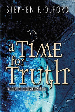 Read Online A Time for Truth: A Study of Ecclesiastes 3:1-8 PDF