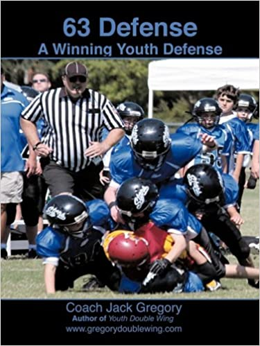 63 Defense For Youth Football A Winning Youth Defense Jack Gregory 9781604815214 Amazon Com Books
