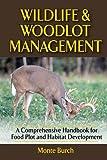 plot development - Wildlife and Woodlot Management: A Comprehensive Handbook for Food Plot and Habitat Development