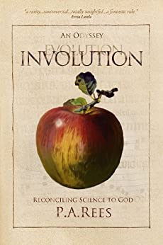 Involution: An Odyssey Reconciling Science to God by [Rees, Philippa]