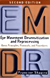 Eye Movement Desensitization and Reprocessing (EMDR), Second Edition 2nd Edition