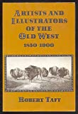 Artists and Illustrators of the Old West 1850-1900, Taft, Robert, 0691003432