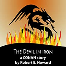 The Devil in Iron Audiobook by Robert E Howard Narrated by Felbrigg Napoleon Herriot