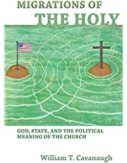 Migrations of the Holy: God, State, and the Political Meaning of the Church