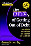 The ABC's of Getting Out of Debt illustrates how to: * Beat the Lenders at Their Own Game * Understand Your Credit Report * Repair Your Own Credit * Master the Psychology of Debt * Deal with Debt Collectors * Avoid Credit Scams * Win with Goo...