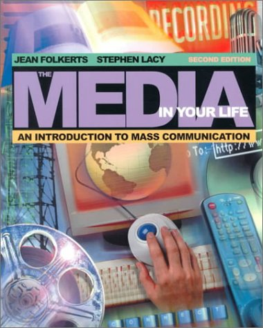 The Media in Your Life: An Introduction to Mass Communication (with Interactive Companion Website) (2nd Edition)