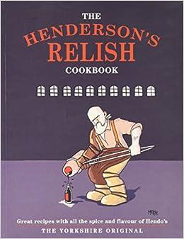 f1c8b45c2 The Henderson s Relish cookbook (Regional Cookbooks) Paperback – 14 Nov 2014