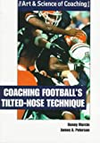 Coaching Football's Tilted-Nose Technique, Denny Marcin and James A. Peterson, 1571670904