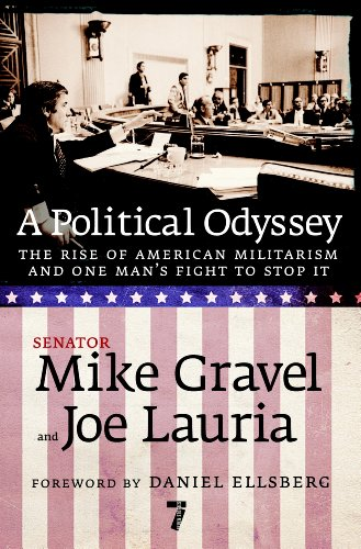 A Political Odyssey: The Rise of American Militarism and One Man's Fight to Stop ()