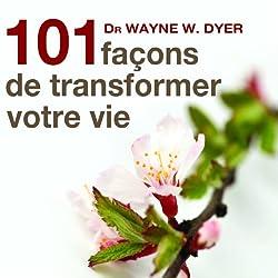 101 façons de transformer votre vie