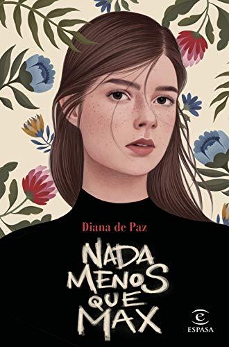 Nada menos que Max (Spanish Edition) de [Paz, Diana de]