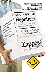 Delivering Happiness: A Path to Profits, Passion and Purpose by Tony Hsieh (2010-07-06)