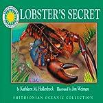 Lobster's Secret: A Smithsonian Oceanic Collection Book   Kathleen M. Hollenbeck