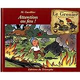 GRENIER DE SYLVAIN ET SYLVETTE (LE) T.04 : ATTENTION AU FEU