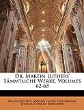 Dr. Martin Luthers' Sämmtliche Werke, Volumes 43-44, Martin Luther and Johann Georg Plochmann, 1149869364