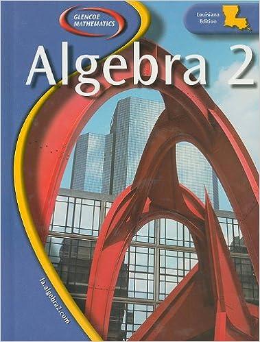Glencoe Algebra 2 Louisiana Student Edition: McGraw-Hill/Glencoe ...